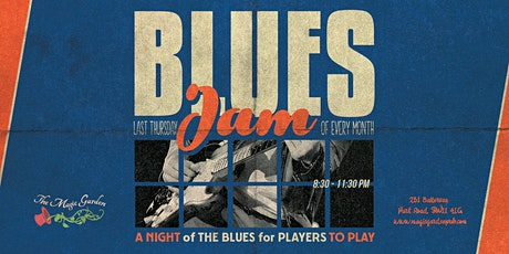 The Blues Jam at the Magic Garden tickets