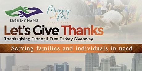 Let's Give Thanks: Thanksgiving Dinner & Free Turkey Giveaway tickets