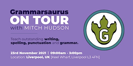 Grammarsaurus - Teach Outstanding Writing and SPaG - Liverpool tickets