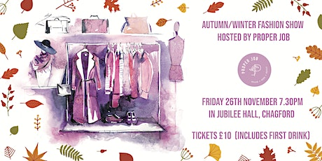Autumn/Winter Fashion Show - Hosted by Proper Job tickets