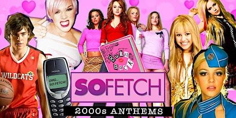 So Fetch - 2000s Party (Edinburgh) tickets