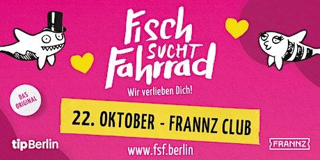 Fisch sucht Fahrrad-Party in Berlin | 22. Oktober 2021 Tickets