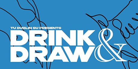 Drink and Draw (In person event - Open to all years tickets