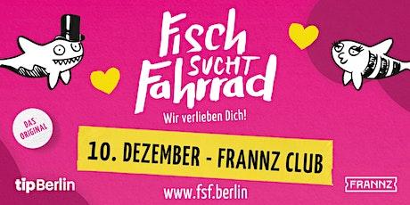 Fisch sucht Fahrrad-Party in Berlin | 10. Dezember 2021 Tickets