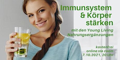 Immunsystem & Körper stärken mit den Young Living Nahrungsergänzungen Tickets