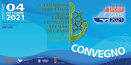 L' ECONOMIA MARITTIMA DELLA PUGLIA ED I NUOVI SCENARI DEL PNRR. Green Port biglietti