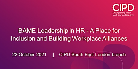 BAME Leadership in HR - A place for Inclusion and Building Workplace tickets