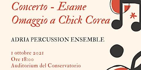 Concerto/Esame - Adria Percussion Ensemble - Omaggio a Chick Corea biglietti