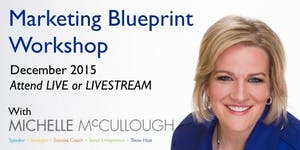 The Marketing Blueprint - LIVE WORKSHOP with Michelle...
