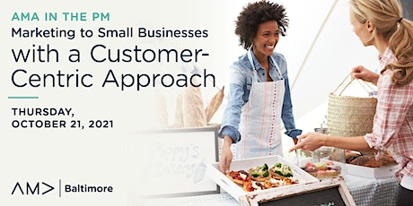 Marketing to Small Businesses with a Customer-Centric Approach tickets