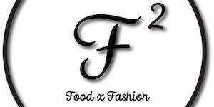 F2: Fashion x Food