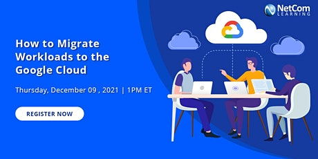 How to Migrate Workloads to the Google Cloud tickets