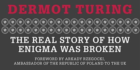 """""""X,Y,Z The Real Story of How Enigma was Broken"""" Dermot Turing LIVE @The LHF tickets"""