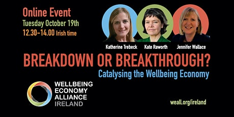 Breakdown or Breakthrough: Catalysing the Wellbeing Economy tickets