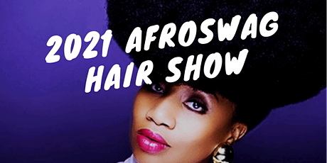 AfroSwag Hair Show and Fashion Experience tickets