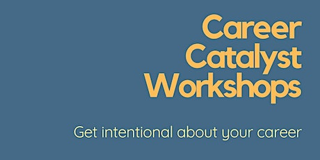 Career Catalyst Workshops - Get intentional about your career tickets