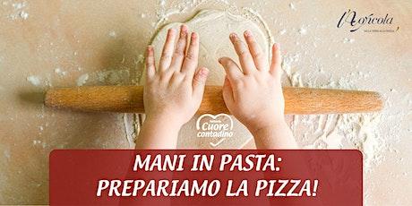 Weekend in Fattoria: Mani in Pasta! Facciamo la Pizza biglietti