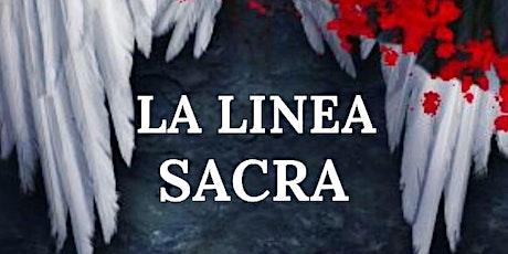 """prima nazionale de: """"La Linea Sacra"""" biglietti"""