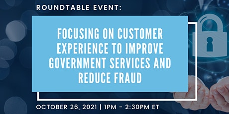 Focusing on CX to Improve Government Services and Reduce Fraud tickets