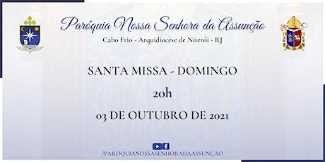 PNSASSUNÇÃO CABO FRIO - SANTA MISSA - DOMINGO - 20 HORAS - 03/10/2021 ingressos