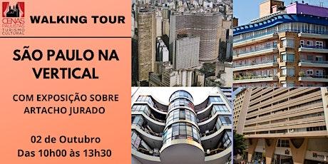 WALKING TOUR: SÃO PAULO NA VERTICAL: com exposição  sobre Artacho Jurado tickets