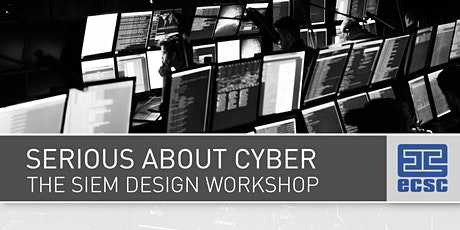 SERIOUS ABOUT CYBER - THE SIEM DESIGN WORKSHOP tickets