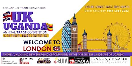 12th UGANDA-UK TRADE & INVESTMENT SUMMIT2022 tickets