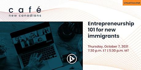 Entrepreneurship 101 for new immigrants tickets