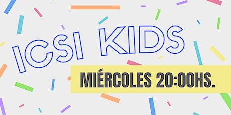 ICSI Kids Cuidado - Miércoles 20hs entradas