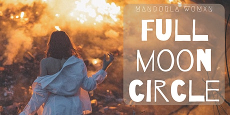 Women's Full Moon Circle ~ The Fire of Discontent tickets