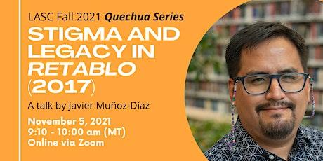 "A Talk by Javier Muñoz-Díaz: ""Stigma and Legacy in Retablo (2017)"" entradas"