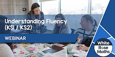 **WEBINAR** Understanding Fluency (KS1/KS2) - 23.11.21 tickets