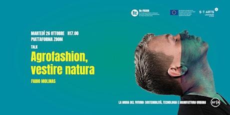 Fabio Molinas: Agrofashion, vestire natura tickets