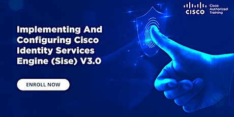 Implementing And Configuring Cisco Identity Services Engine - 5-Day Class tickets