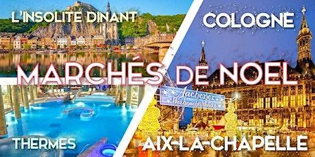 Marché de Noel Aix-la-Chapelle & Cologne & thermes & Dinant- 27-28 billets