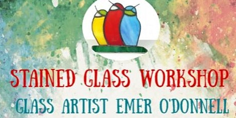Stained Glass Workshop, 23rd October Leitrim School of Art tickets