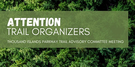 Introducing the Thousand Islands Parkway Trail Advisory Committee tickets