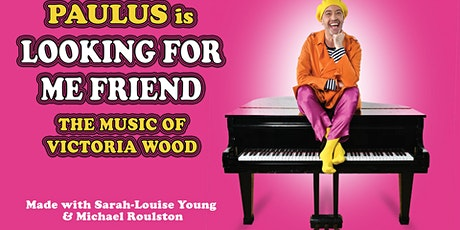LOOKING FOR ME FRIEND - The Music of Victoria Wood tickets