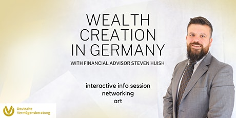 Wealth Creation In Germany | Info session, Networking & Art Tickets