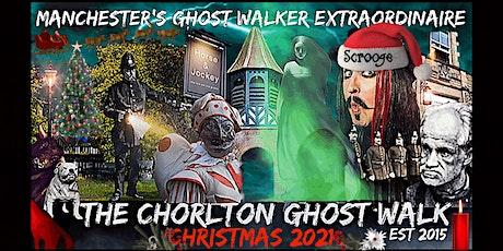 "FLECKY BENNETT'S THE CHORLTON ""CHRISTMAS"" GHOST WALK tickets"
