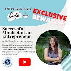 Entrepreneurs Cafe: Successful Mindset of an Entrepreneur tickets