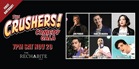 THE CRUSHERS COMEDY GALA - FIRST BIRTHDAY SPECTACULAR! tickets