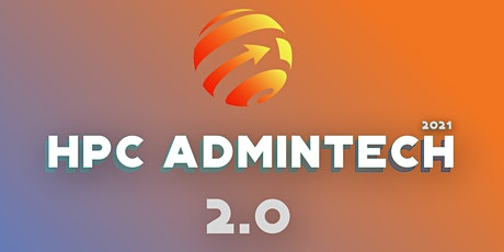 HPC Admintech 2021: 2.0 tickets