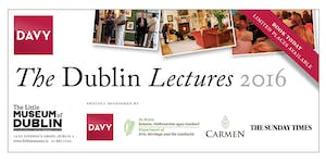 The Dublin Lectures 2016