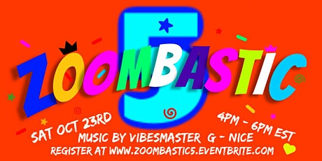 ZOOMBASTIC 5..The Ultimate online Day Party...music by VIBESMASTER G - NICE tickets