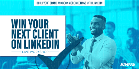 Win Your Next Client On LinkedIn - London tickets