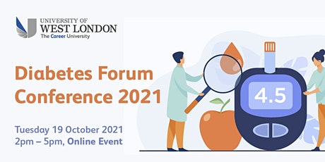 University of West London Diabetes Forum Conference 2021 (ONLINE) tickets