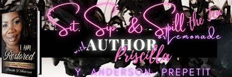 Sit, Sip & Spill the Tea/Lemonade w/ Author Priscilla Y. Anderson tickets