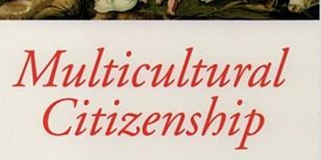 Multicultural Citizenship 25 years later billets