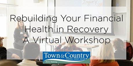 Rebuilding Your Financial Health in Recovery: A Virtual Workshop tickets